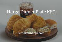Harga Dinner Plate KFC