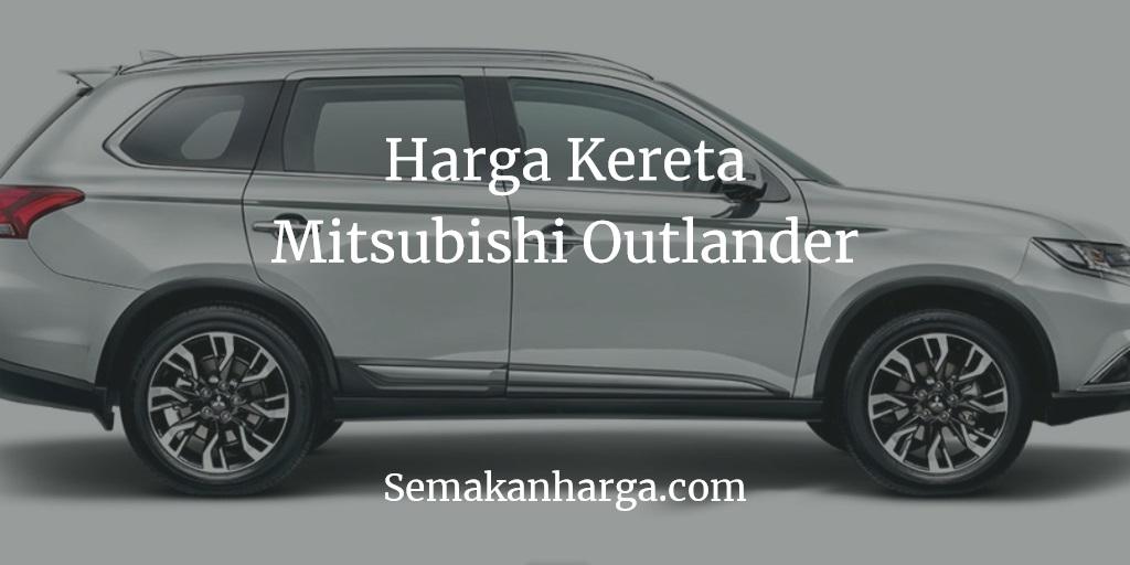 Harga Kereta Mitsubishi Outlander