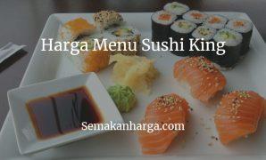 Harga Menu Sushi King